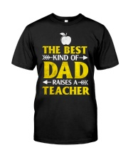 Perfect Gift - for Teacher's Dad Classic T-Shirt front