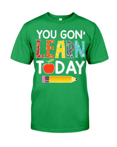 You Gon' Learn Today