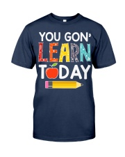 You Gon' Learn Today Classic T-Shirt tile