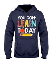 You Gon' Learn Today Hooded Sweatshirt thumbnail