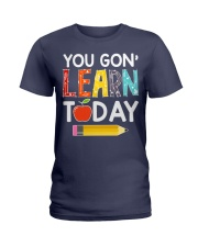 You Gon' Learn Today Ladies T-Shirt thumbnail