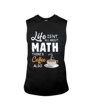 LIFE ISN'T ALL ABOUT MATH THERE'S COFFEE ALSO Sleeveless Tee thumbnail