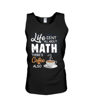 LIFE ISN'T ALL ABOUT MATH THERE'S COFFEE ALSO Unisex Tank thumbnail