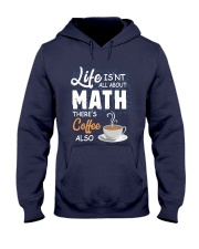 LIFE ISN'T ALL ABOUT MATH THERE'S COFFEE ALSO Hooded Sweatshirt thumbnail