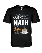 LIFE ISN'T ALL ABOUT MATH THERE'S COFFEE ALSO V-Neck T-Shirt thumbnail