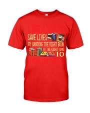 Librarians save lives Classic T-Shirt front