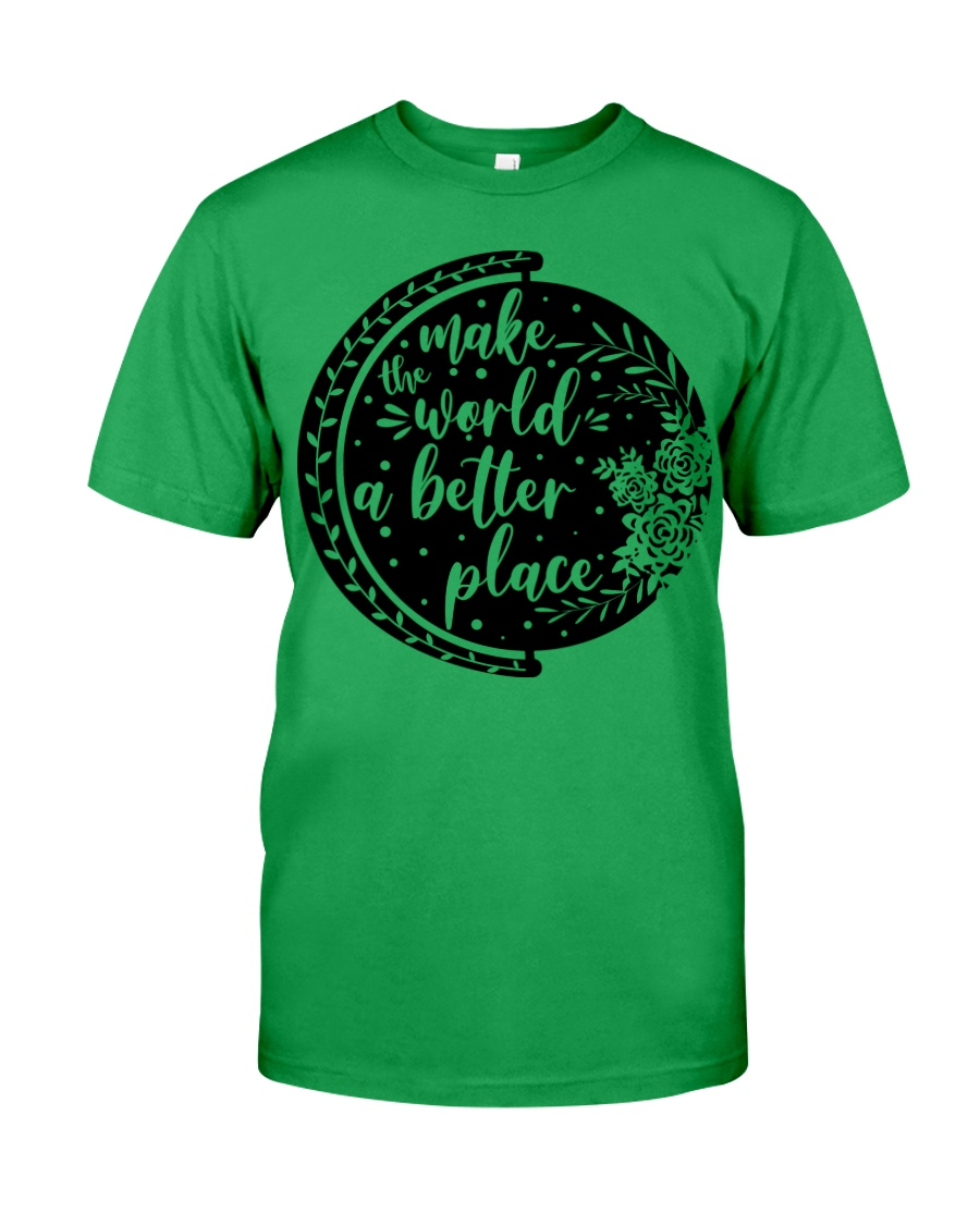 MAKE THE WORLD A BETTER PLACE Classic T-Shirt