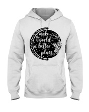 MAKE THE WORLD A BETTER PLACE Hooded Sweatshirt thumbnail