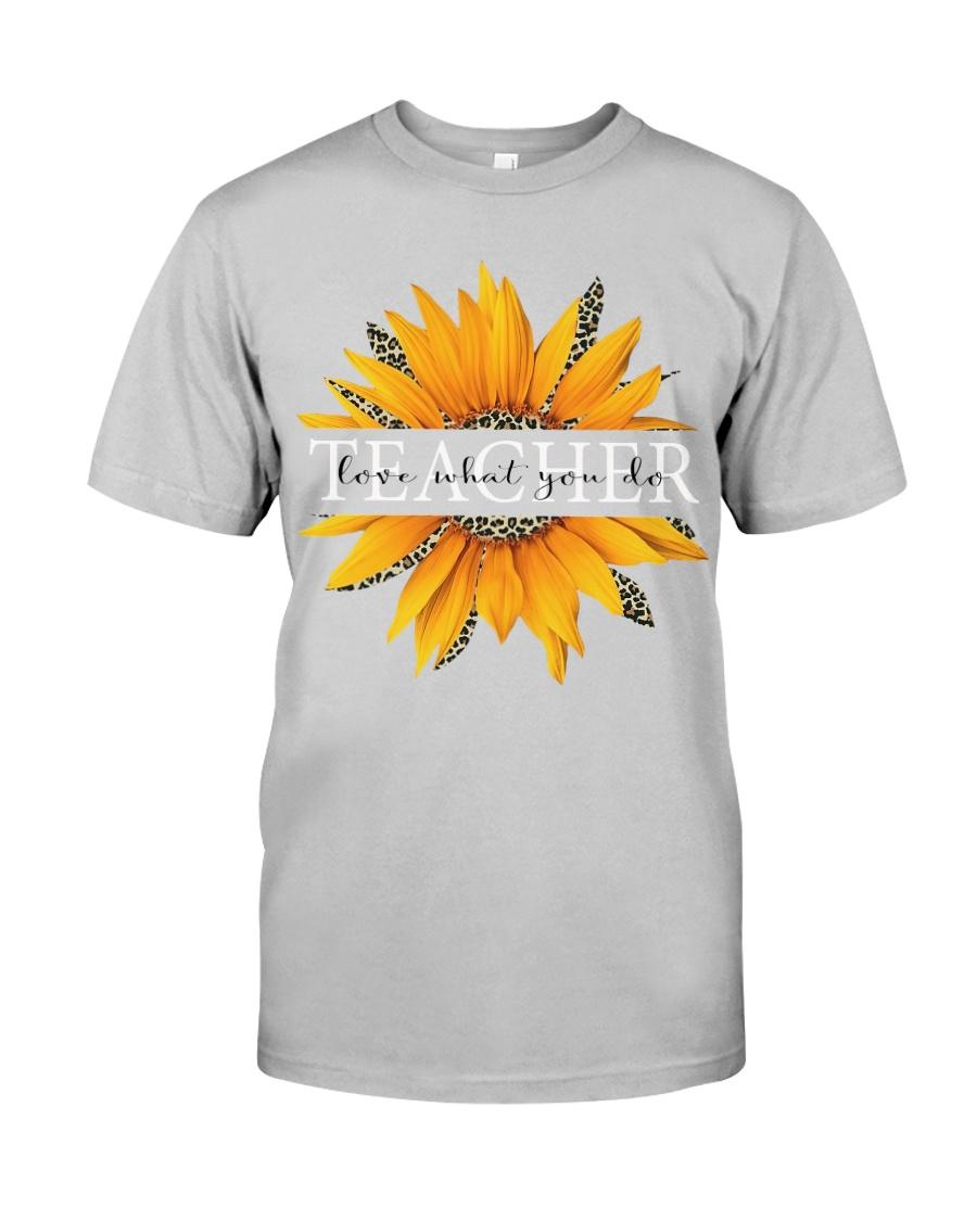 Teacher love what you do Classic T-Shirt