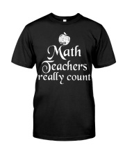 MATH TEACHER REALLY COUNT Classic T-Shirt front