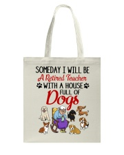 A Retired Teacher with a House Full of Dogs Tote Bag thumbnail