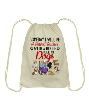 A Retired Teacher with a House Full of Dogs Drawstring Bag thumbnail