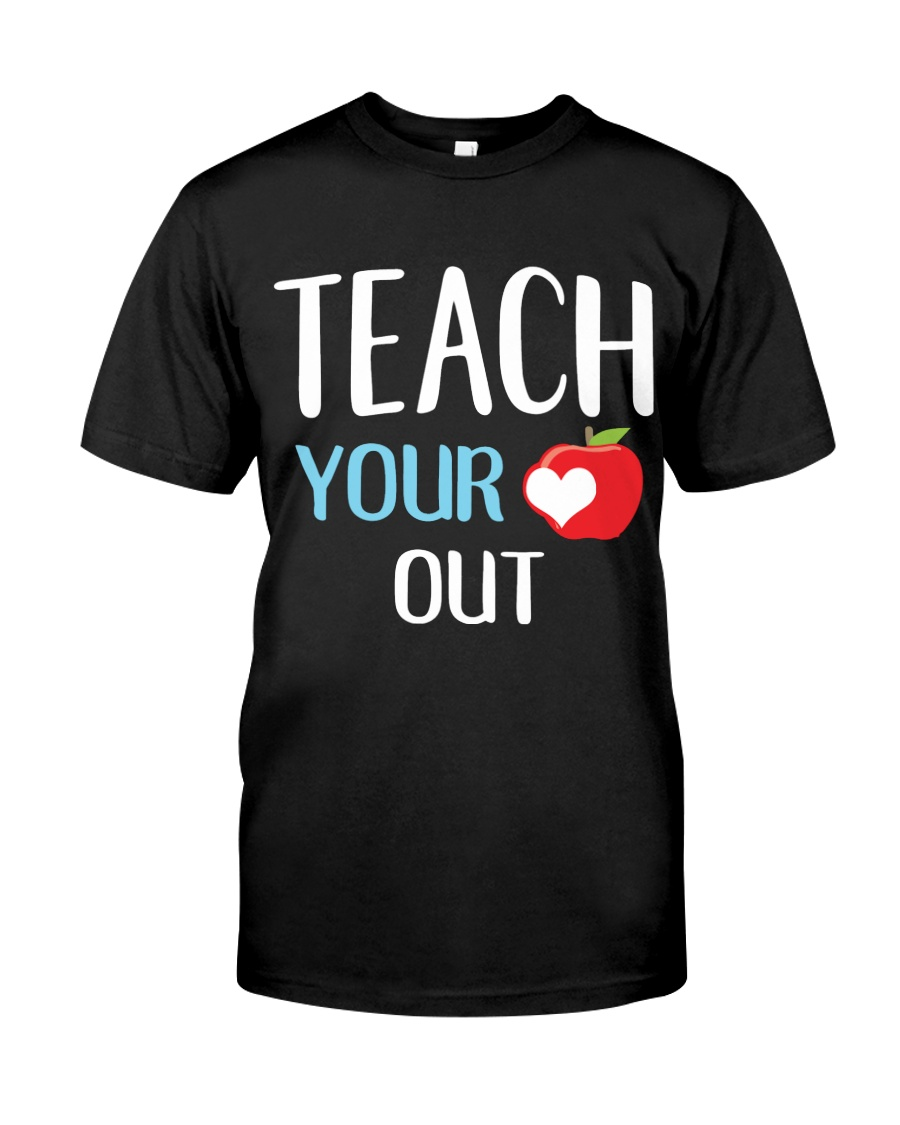 Teach Your Heart Out Classic T-Shirt