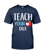Teach Your Heart Out Classic T-Shirt tile