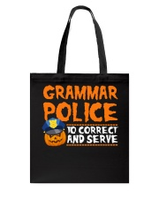 GRAMMAR POLICE TO CORRECT AND SERVE Tote Bag thumbnail
