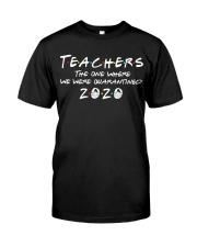 Teachers quarantined 2020 Classic T-Shirt front