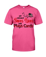 My mommy Saves lives and plays cards Classic T-Shirt thumbnail