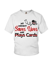 My mommy Saves lives and plays cards Youth T-Shirt front