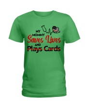 My mommy Saves lives and plays cards Ladies T-Shirt thumbnail