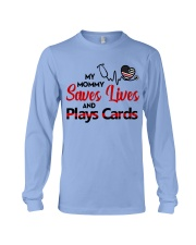 My mommy Saves lives and plays cards Long Sleeve Tee thumbnail