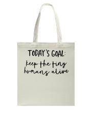 Keep The Tiny Humans Alive Tote Bag thumbnail