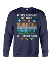 THERE'S A FINE LINE BETWEEN NUMERATOR  Crewneck Sweatshirt thumbnail