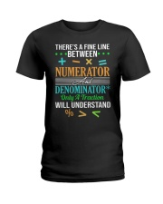 THERE'S A FINE LINE BETWEEN NUMERATOR  Ladies T-Shirt thumbnail