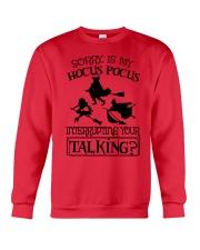 SORRY IS MY HOCUS POCUS INTERRUPTING YOUR TALKING Crewneck Sweatshirt front