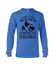 SORRY IS MY HOCUS POCUS INTERRUPTING YOUR TALKING Long Sleeve Tee thumbnail