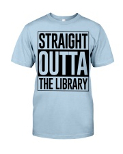 STRAIGHT OUTTA THE LIBRARY Classic T-Shirt front