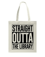 STRAIGHT OUTTA THE LIBRARY Tote Bag thumbnail