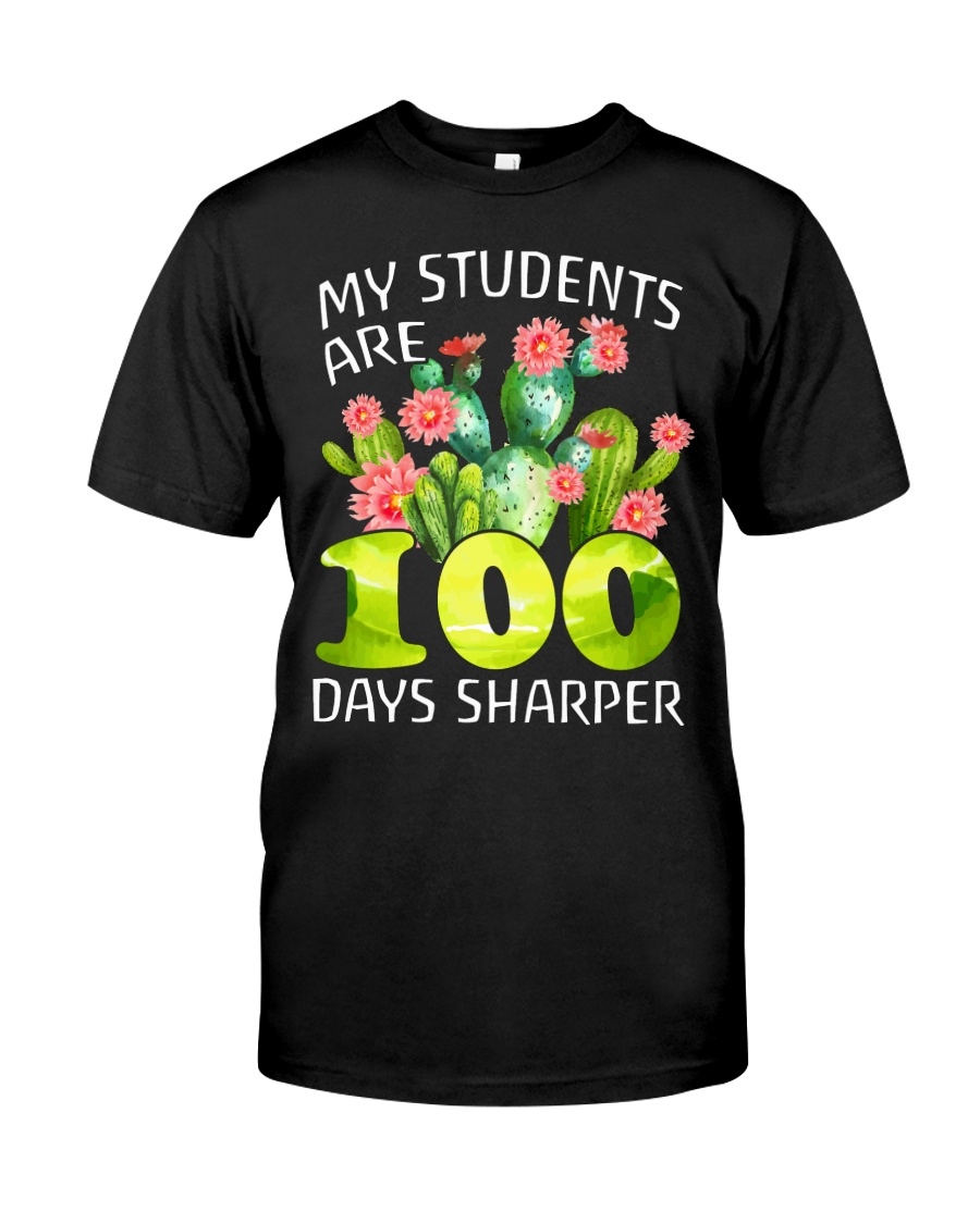 MY STUDENTS ARE 100 DAYS SHARPER Classic T-Shirt