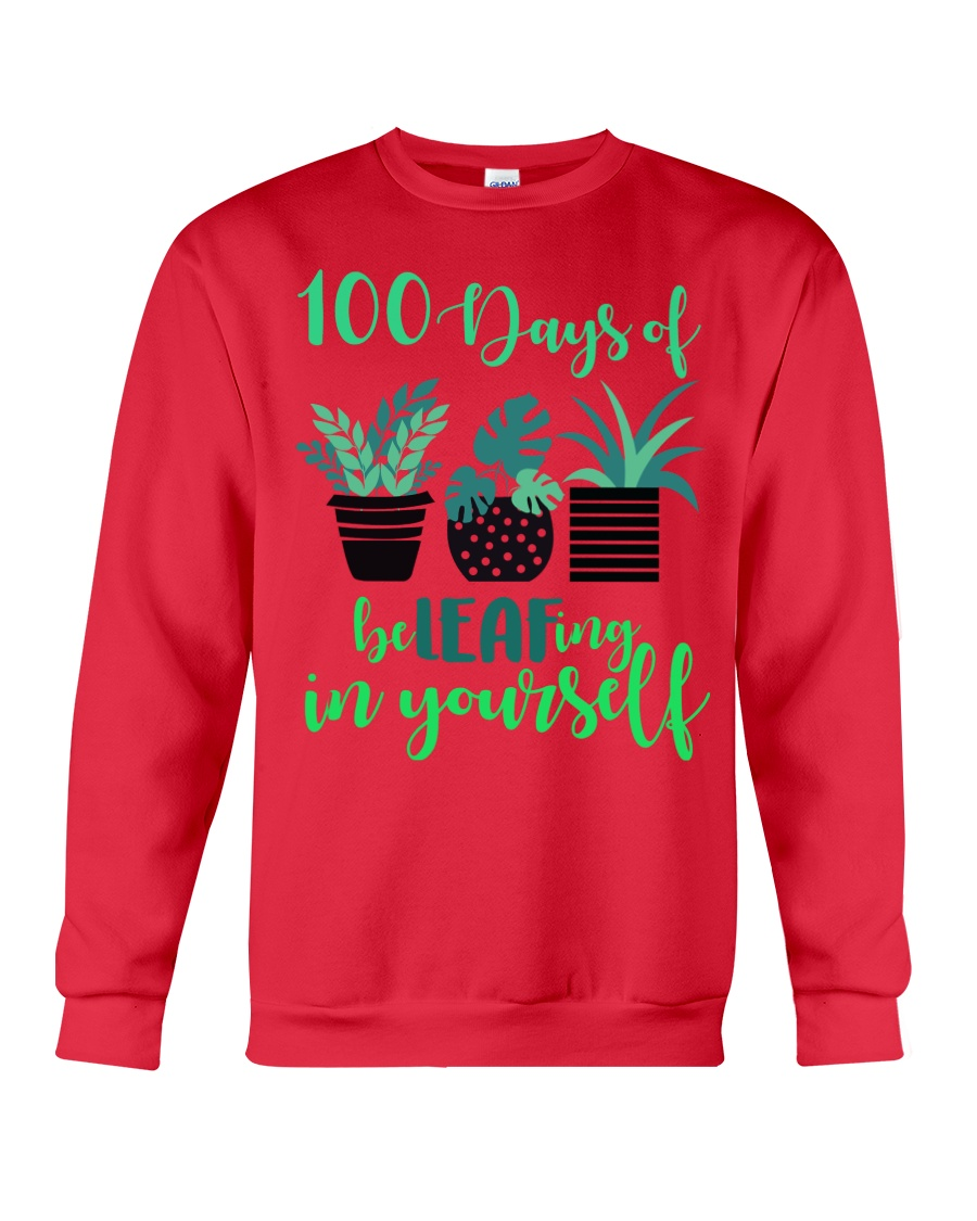 100 DAYS OF BE LEAFING IN YOURSELF Crewneck Sweatshirt