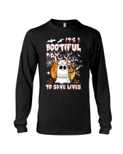 Its a bootiful day to save lives Long Sleeve Tee thumbnail