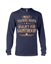 MOST TEACHERS OUGHTA QUALITY FOR SAINTHOOD Long Sleeve Tee thumbnail