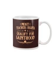 MOST TEACHERS OUGHTA QUALITY FOR SAINTHOOD Mug thumbnail