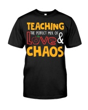 TEACHING THE PERFECT MIX OF LOVE  Classic T-Shirt front