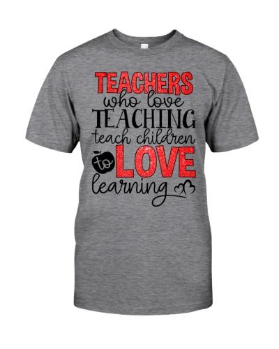 TEACHERS WHO LOVE TEACHING TEACH CHILDREN TO LOVE