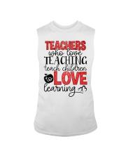 TEACHERS WHO LOVE TEACHING TEACH CHILDREN TO LOVE Sleeveless Tee thumbnail