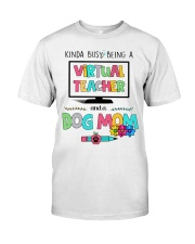Virtual Teacher and a dog mom Classic T-Shirt front