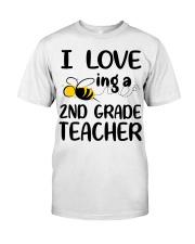 I Love being a 2nd grade Teacher Classic T-Shirt front