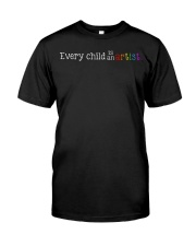 EVERY CHILD IS AN ARTIST Classic T-Shirt front