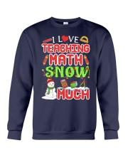 I LOVE TEACHING MATH SNOW MUCH Crewneck Sweatshirt thumbnail