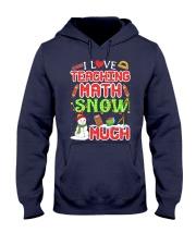 I LOVE TEACHING MATH SNOW MUCH Hooded Sweatshirt thumbnail