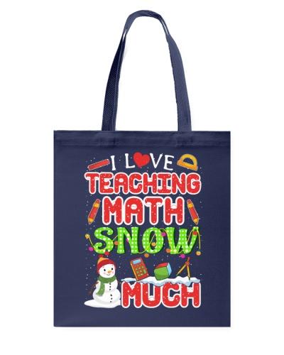 I LOVE TEACHING MATH SNOW MUCH