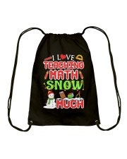 I LOVE TEACHING MATH SNOW MUCH Drawstring Bag thumbnail