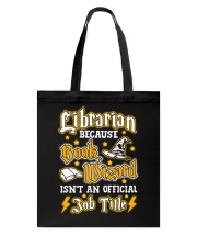 Librarian Because book wizard Tote Bag thumbnail