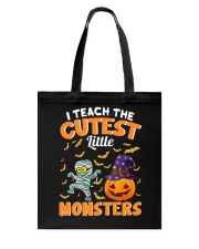 I TEACH THE CUTEST LITTLE MONSTERS Tote Bag thumbnail