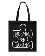 NORMAL IS BORING Tote Bag thumbnail