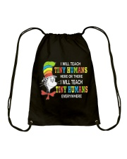 I will teach Tiny Humans everywhere Drawstring Bag thumbnail